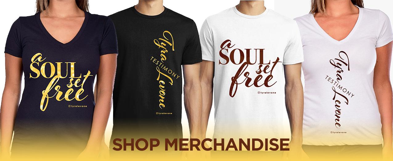 Tyra Levone Merchandise - Testimony A Soul Set Free